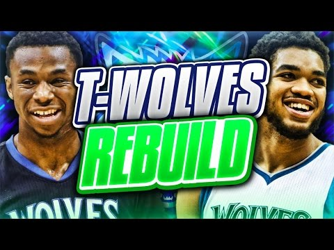 REBUILDING THE MINNESOTA TIMBERWOLVES! NBA 2K17 MY LEAGUE