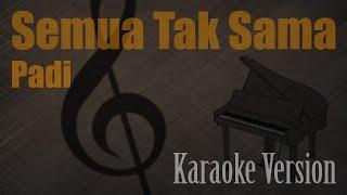 Padi - Semua Tak Sama Karaoke Version   Ayjeeme Karaoke