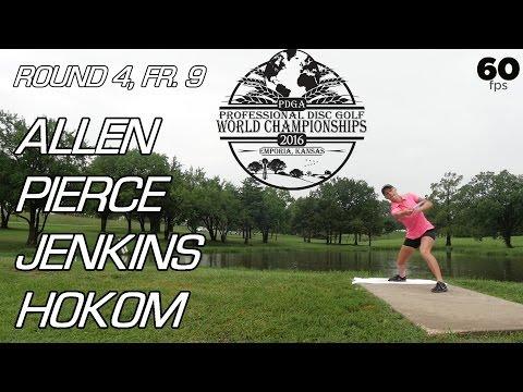 2016 Pro Worlds: Round 4, Front 9 (Allen, Pierce, Jenkins, Hokom)