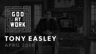 Tony Easley | God At Work (April 2018)