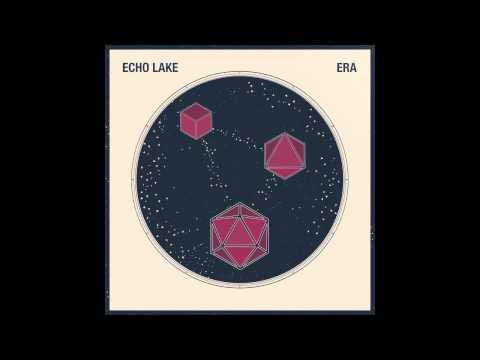 Echo Lake - Nothing Lasts (track stream) mp3