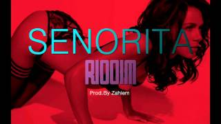 *NEW* Senorita Riddim - Dancehall Instrumental Beat [Prod.By Zahiem]