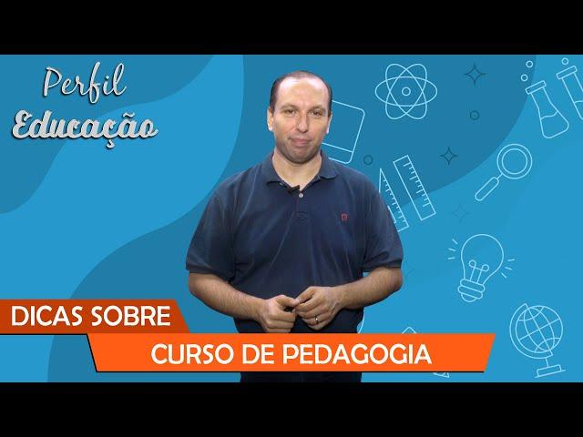 Perfil Educação - Dicas sobre o curso de Pedagogia