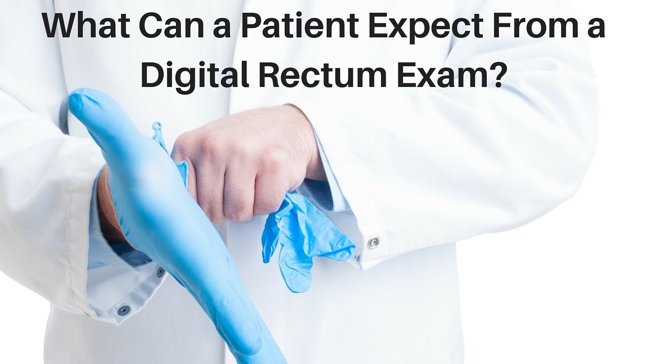 What Can A Patient Expect From A Digital Rectum Exam -8198