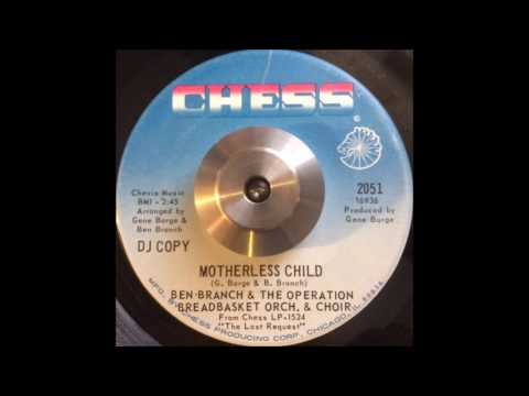 Ben Branch & The Operation Breadbasket Orch. & Choir - Motherless Child