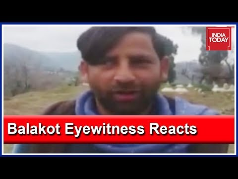 Eyewitness To India's Air Strikes In Pakistan Speaks About What He Saw
