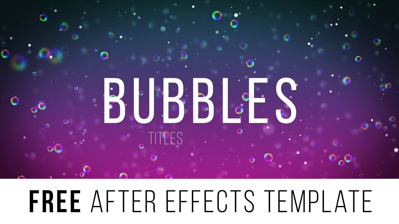 free after effects template bubbles titles youtube. Black Bedroom Furniture Sets. Home Design Ideas