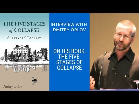 Ideas on the Verge - Live Interview with Dmitry Orlov, Author of The Five Stages of Collapse