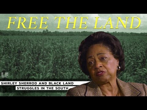 Free The Land: Shirley Sherrod and Black Land Struggles in the South