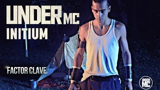 Under Mc - Initium Factor Clave (Videoclip)