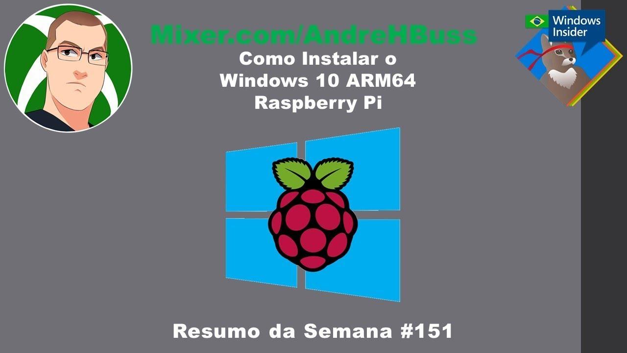 Como Instalar o Windows 10 ARM64 Raspberry Pi #151 Resumo da Semana