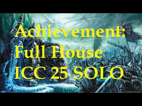 WoW Achievement: Full House SOLO Guide (Glory of the Icecrown Raider)