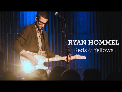 Ryan Hommel - Reds & Yellows (Live)