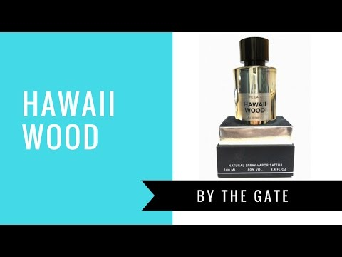 Hawaii Wood by The Gate | Fragrance Review