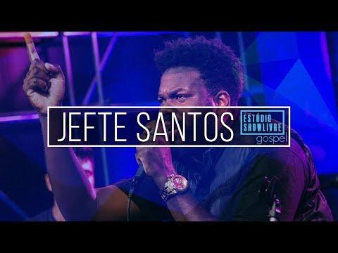 Jefte Santos - Gratidão (Ao Vivo No Estúdio Showlivre Gospel 2018)