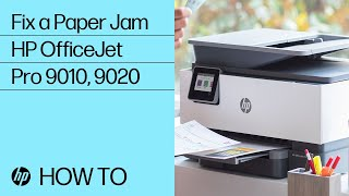 How to Fix a Paper Jam in the HP OfficeJet Pro 9010, 9020 Printer Series   HP OfficeJet   HP
