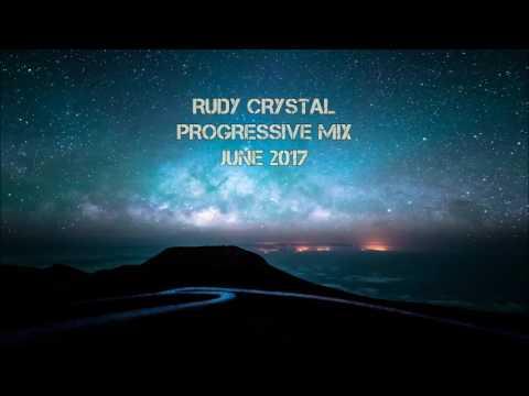 Rudy Crystal - Progressive Mix June 2017