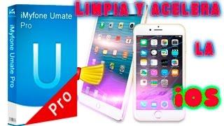 Limpiar y acelerar la iOS de nuestro iPhone y iPad | iMyfone Umate Pro | Version para Mac y Windows