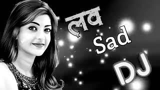 Hindi DJ remix Song 2019 ! Mai Duniya Bhula Dunga Teri Chahat Me Dj Remix | Hindi Love Sad Dj Song