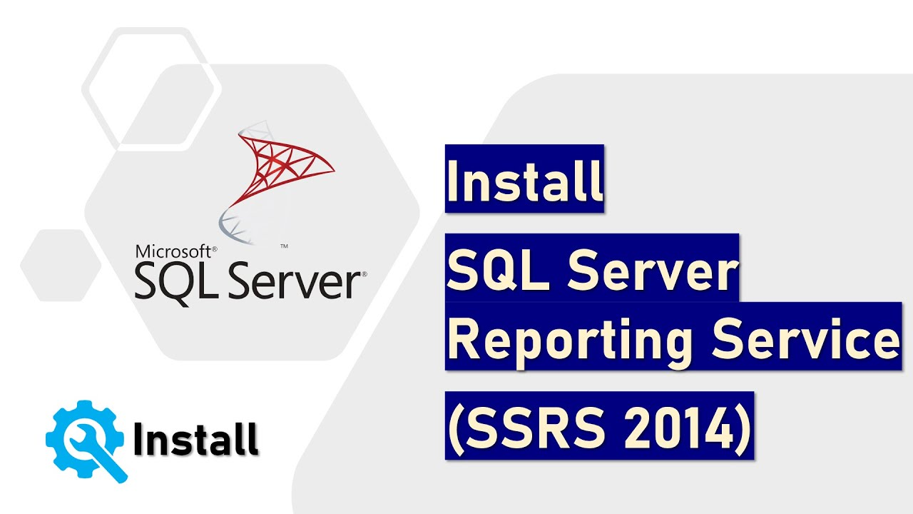 Install SQL Server Reporting Service (SSRS 2014)