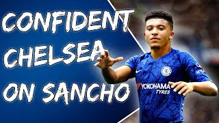 Transfer News: Chelsea Confident On Sancho, Cas Result In 48 Hours!!