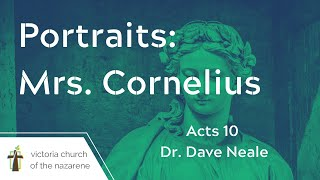 Portraits: Mrs. Cornelius | Dr. Dave Neale| May 9, 2021 | Victoria Church of the Nazarene