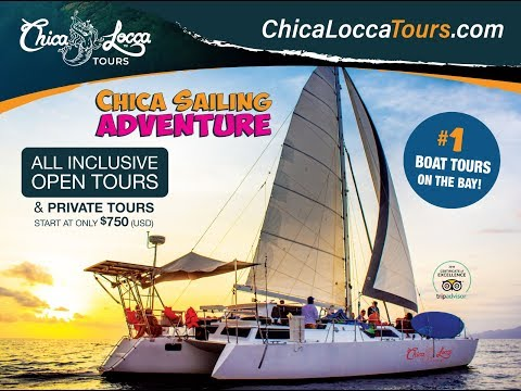 CHICA LOCCA TOURS PRESENTS Chica Sailing ADVENTURE
