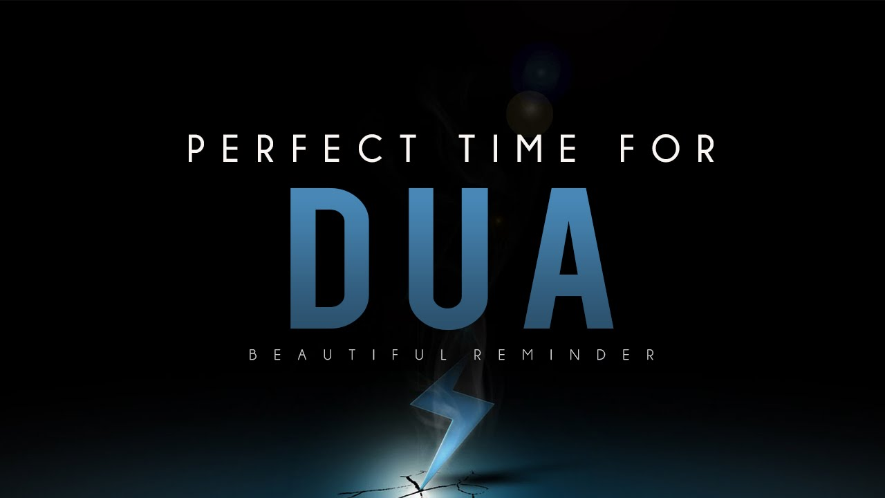 Perfect Time For Dua ᴴᴰ - Powerful Reminder