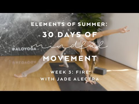 Honor Your Fire with Jade Alectra Elements of Summer: 30 Days of Mindful Movement