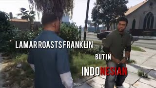 Mas Lamar ngeroast Mas Franklin ||| (Lamar roasts Franklin but in Indonesian)
