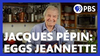 Jacques Pépin Makes Eggs Jeannette | American Masters: At Home with Jacques Pépin | PBS
