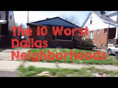 These are the 10 WORST Neighborhoods to Live in Dallas