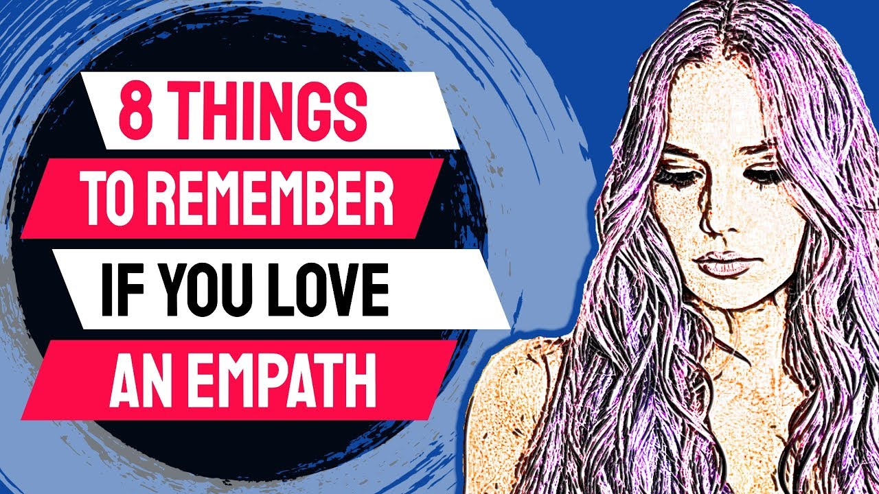 8 Things To Remember If You Love An Empath