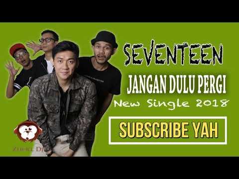 SEVENTEEN - JANGAN DULU PERGI LIRIK (Unofficial)