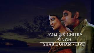 Jagjit & Chitra Singh Live - Shab E Gham - Newly restored
