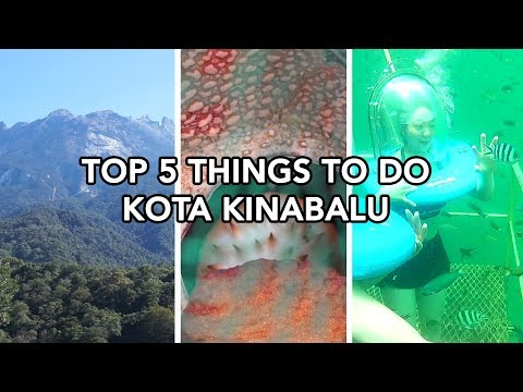 TOP 5 THINGS TO DO IN KOTA KINABALU, SABAH