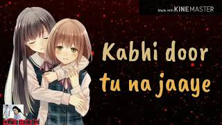 Mere Dil Ki Ye Dua Hai Kabhi door Tu Na Jaye //latest update 2018