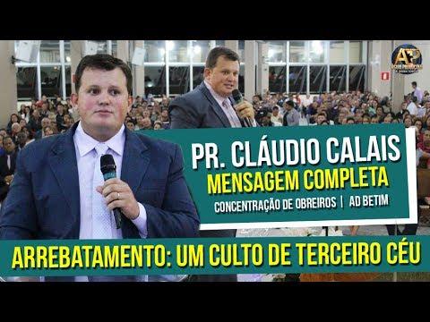 Pr. Cláudio Calais - Arrebatamento: Um...