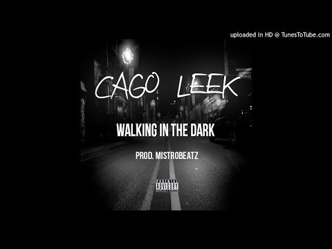 Cago Leek - Walking In The Dark [Prod. @Strogod]
