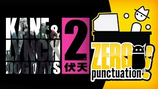 KANE & LYNCH 2: DOG DAYS (Zero Punctuation) (Video Game Video Review)