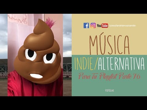 Música Indie/Alternativa Para Tu Playlist | Parte 76 | YSF Vlogs