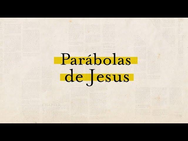 PARÁBOLAS DE JESUS - 2 de 7 - O Filho Perdido