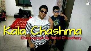 Kala Chashma | Baar Baar Dekho | Sidharth Malhotra Katrina Kaif | Choreograph By Rahul Choudhary 😎