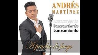 ANDRES MARTINEZ -  A PRUEBA DE FUEGO