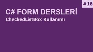 C# Form Dersleri-16 CheckedListBox Kullanımı