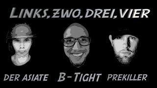 B-Tight feat.  Der Asiate & PreKiller - Links, Zwo, Drei, Vier (prod. B-Tight)