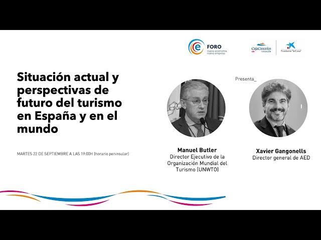 FORO I Situación actual y perspectivas de futuro del turismo en España con Manuel Butler