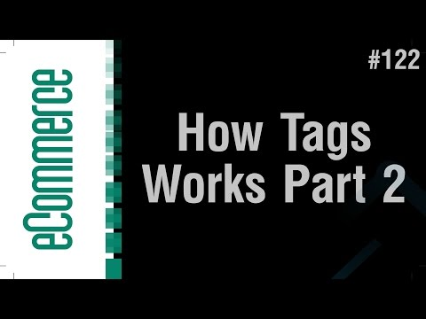 eCommerce Shop in Arabic #122 - How Tags Works + Cleanup Part 2