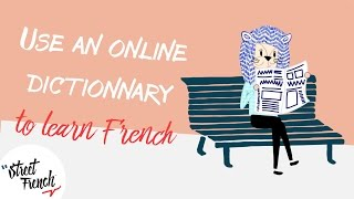 Using A French/English Dictionary (Online) | StreetFrench.org