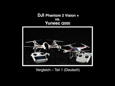 Yuneec Q500 #04 - Vergleich Q500 vs. DJI P2V+ - 1. Teil (Deutsch)
